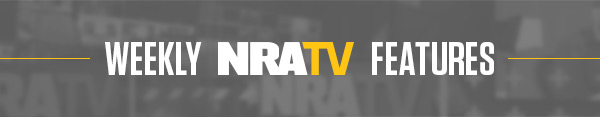 Weekly NRATV Features