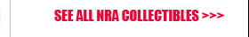 See All NRA Collectibles