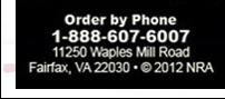 Order by Phone 1-888-607-6007  11250 Waples Mill Road  Fairfax VA 22030  Copyright 2012 NRA