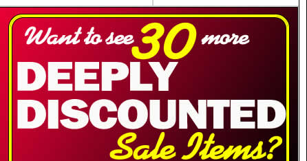 Click Here to See 30 More Deeply Discounted Sale Items