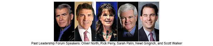 Past Leaderhip Forum Speakers included Oliver North, Rick Perry, Sarah Palin, Newt Gingrich, and Scott Walker