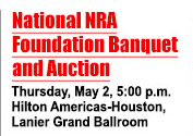 National NRA Foundation Banquet and Auction - Thursday, May, 2, 5:00 pm - Hilton Americas-Houston - Lanier Grand Ballroom