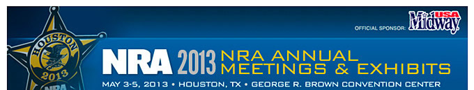 NRA Annual Meetings and Exhibits - May 3-5, 2013 - Houston, Texas - George R. Brown Convention Center
