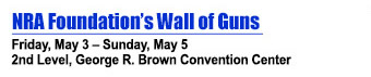 NRA Foundations Wall of Guns - Friday, May 3 - Sunday, May 5 - 2nd Level, George R. Brown Convetion Center