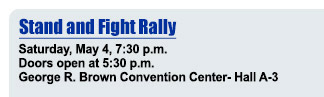 Stand and Fight Rally - Saturday, May, 4, 7:30 pm - Doors open at 5:30 pm - George R. Brown Convetion Center - Hall A-3